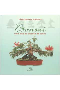 Bonsai Uma arte ao alcance de todos