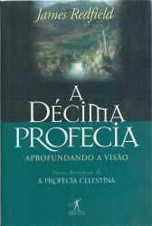 A Décima Profecia – Aprofundando a Visão