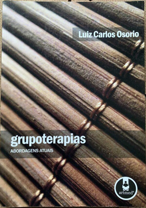 Grupoterapias – abordagens atuais – Luiz Carlos Osório