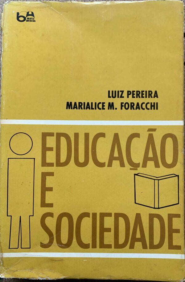Educação e sociedade – Luiz Pereira e Marialice M. Foracchi