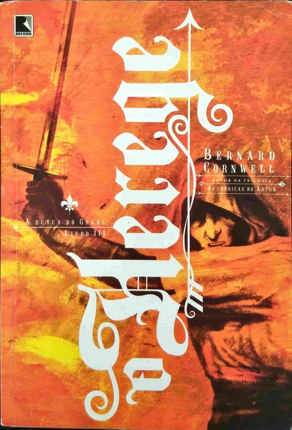 O Herege – A Busca do Graal Livro 3 – Bernard Cornwell