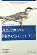 Construindo Aplicativos Móveis com C# – Greg Shackles