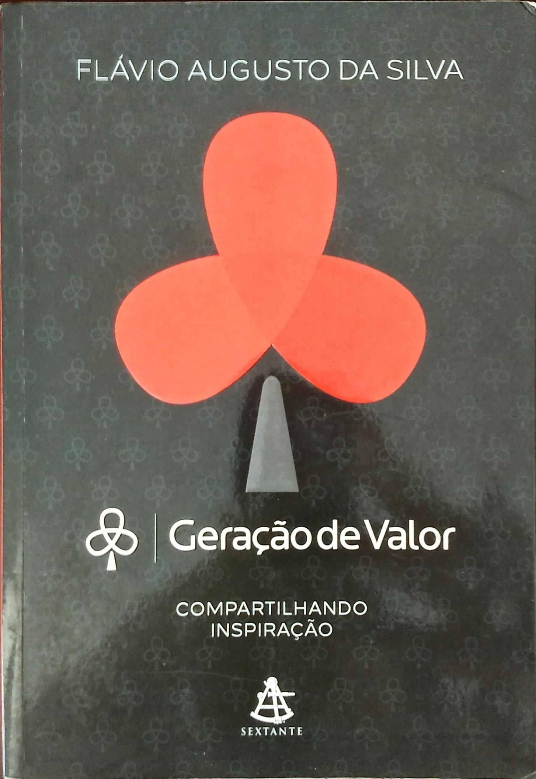 Geração de Valor – Compartilhando Inspiração – Flávio Augusto da Silva