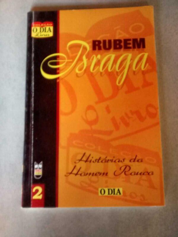 Rubem Braga: Histórias do Homem Rouco