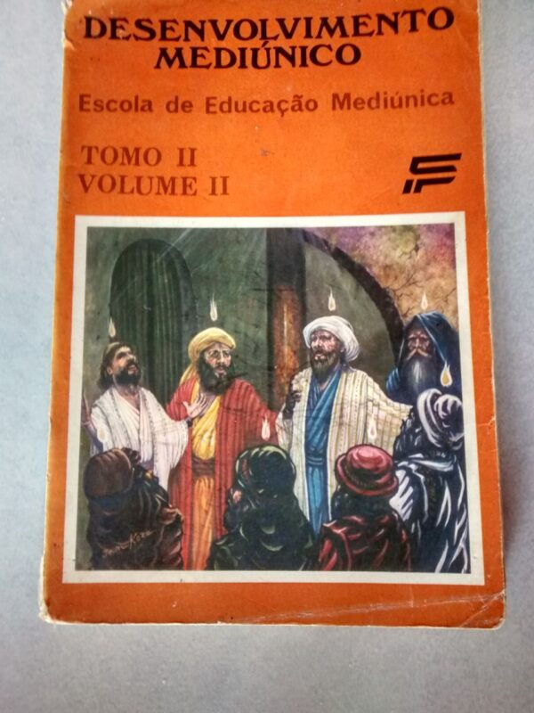 Desenvolvimento Mediúnico: tomo 2 volume 2
