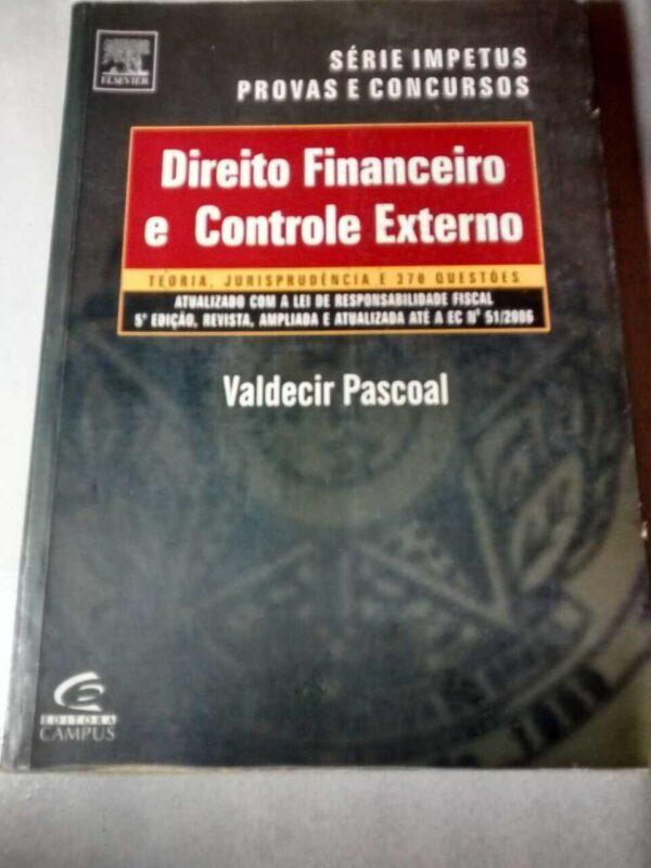 Direito Financeiro e Controle Externo: teoria, jurisprudência e 370 questões